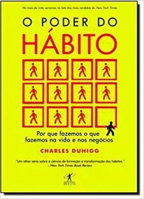 Livro O Poder do Hábito - Charles Duhigg